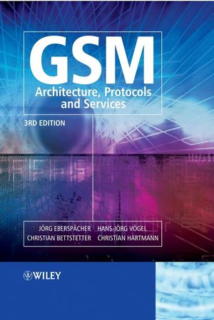 GSM - Architecture, Protocols, and Services